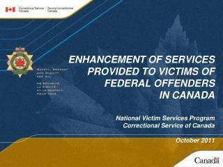 ENHANCEMENT OF SERVICES PROVIDED TO VICTIMS OF FEDERAL OFFENDERS  IN CANADA