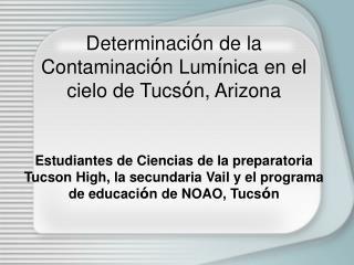 Determinaci n de la Contaminaci n Lum nica en el cielo de Tucs n, Arizona