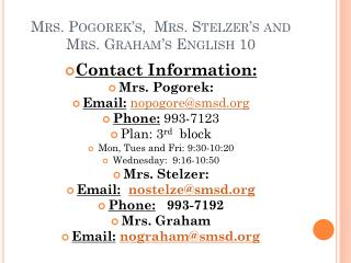 Mrs.  Pogorek�s ,  Mrs.  Stelzer�s  and Mrs. Graham�s English 10