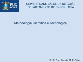 Prof a . Dra. Renata M. F. Cuba