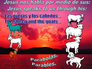 Jes s nos habla por medio de sus: Jesus speaks to us through his: