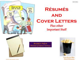 Résumés and Cover Letters Plus other Important Stuff