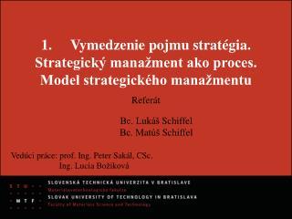 1.Vymedzenie pojmu stratégia. Strategický manažment ako proces. Model strategického manažmentu