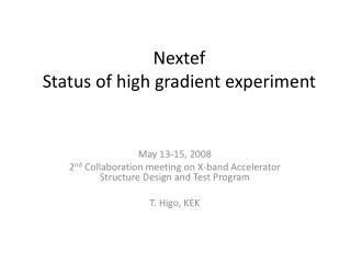 Nextef   Status of h igh gradient experiment