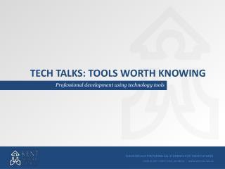 Tech talks: tools worth knowing