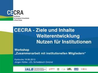 CECRA - Ziele und Inhalte   Weiterentwicklung   Nutzen  für  Institutionen