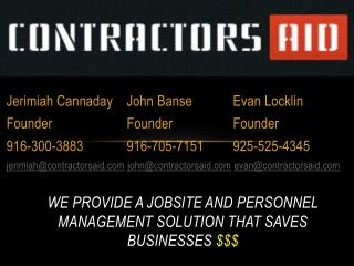 We provide a jobsite and personnel management solution that saves businesses  $$$