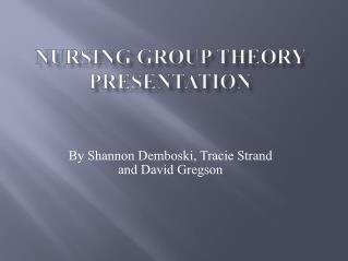 Nursing Group Theory Presentation