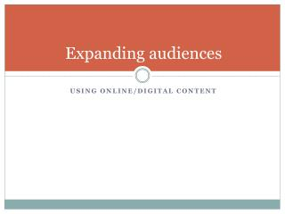 Expanding audiences