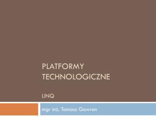 Platformy technologiczne linq