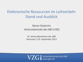 Elektronische Ressourcen im Leihverkehr Stand und Ausblick