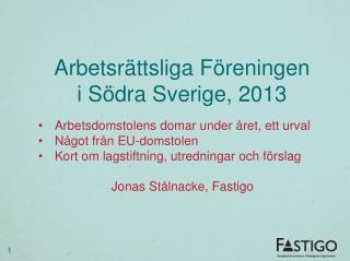 Arbetsrättsliga Föreningen  i Södra Sverige, 2013