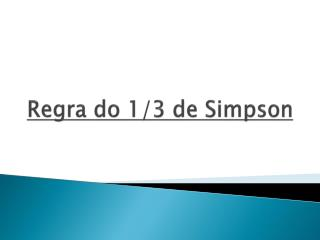Regra do  1/3  de  Simpson