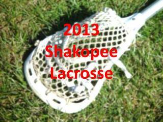 2013  Shakopee Lacrosse