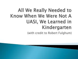 All We Really Needed to Know When We Were Not A UASI, We Learned in Kindergarten