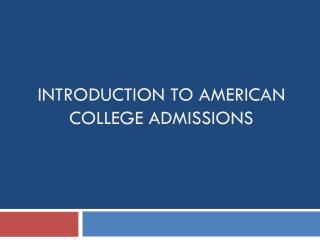 Introduction to American College Admissions