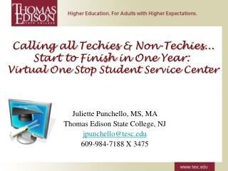 Juliette Punchello, MS, MA Thomas Edison State College, NJ jpunchello@tesc 609-984-7188 X 3475