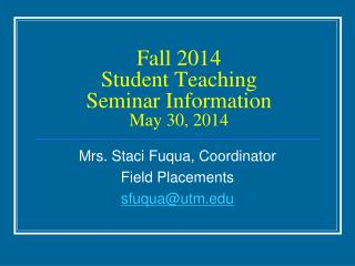 Fall  2014 Student Teaching  Seminar Information  May 30, 2014