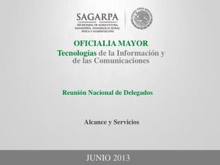 OFICIALIA MAYOR Tecnologías  de la Información y de las Comunicaciones
