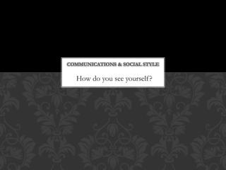 Communications & Social Style