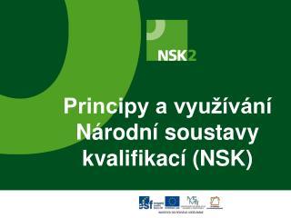 Principy a vyu��v�n� N�rodn� soustavy kvalifikac� (NSK)