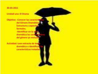 30-03-2011 Unidad uno: El Drama