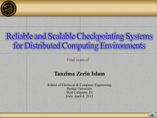Reliable and Scalable Checkpointing Systems for  Distributed  Computing Environments