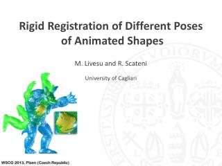 Rigid Registration  of  Different Poses  of  Animated Shapes