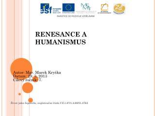 R ENESANCE A HUMANISMUS