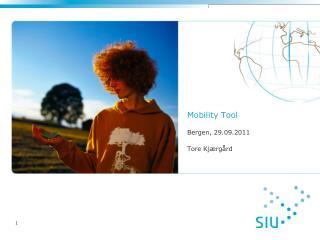 Mobility Tool Bergen, 29.09.2011 Tore Kjærgård