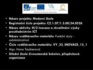 Název projektu :  Moderní škola Registrační číslo projektu: CZ.1.07/1.5.00/34.0526