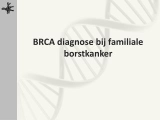 BRCA diagnose bij familiale borstkanker