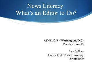 News Literacy:  What's an Editor to Do?