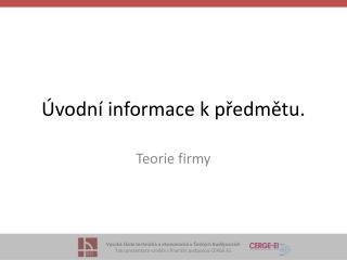 Úvodní informace kpředmětu.