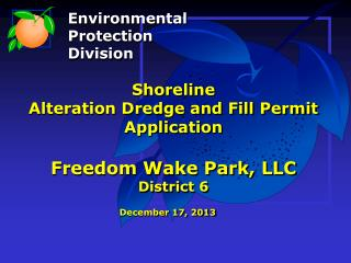 Shoreline Alteration Dredge and Fill Permit Application Freedom Wake Park, LLC District 6