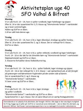Aktivitetsplan uge 40 SFO Valhal & Bifrost