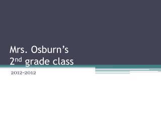 Mrs.  Osbur n's 2 nd  grade class
