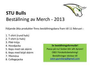 STU Bulls Beställning av Merch - 2013