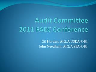 Audit Committee 2011 FAEC Conference