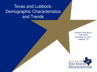 Texas and Lubbock: Demographic Characteristics and Trends