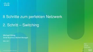 8  Schritte zum perfekten Netzwerk 2.  Schritt  � Switching