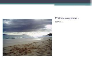 7 th  Grade Assignments
