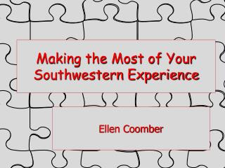 Making the Most of Your Southwestern Experience