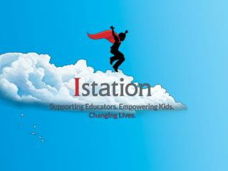 Welcome to the 5 Simple Steps… Getting Started with Istation!