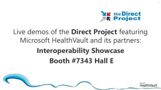 Live  demos of the  Direct Project  featuring Microsoft HealthVault and its partners:
