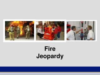 Fire Jeopardy