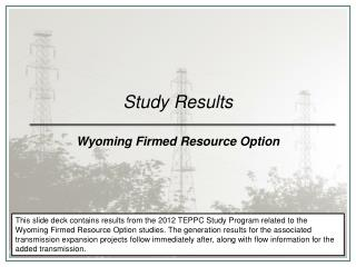 Study Results Wyoming Firmed Resource Option