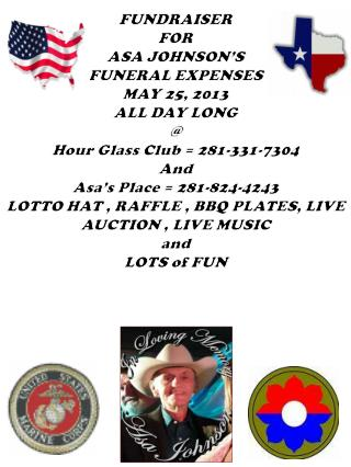 FUNDRAISER  FOR  ASA JOHNSON'S  FUNERAL EXPENSES MAY 25, 2013 ALL DAY LONG @