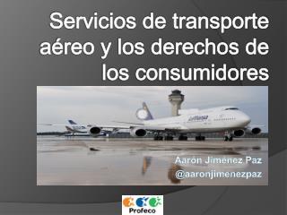 Servicios de transporte aéreo y los derechos de los consumidores