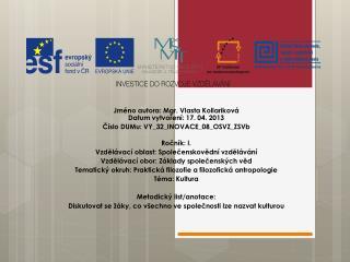 Jméno autora: Mgr. Vlasta  Kollariková Datum vytvoření:  17. 04 . 2013